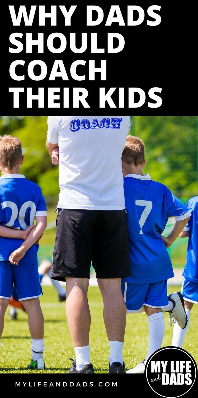 Dads should coach little league